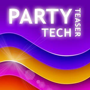 Party Tech Teaser