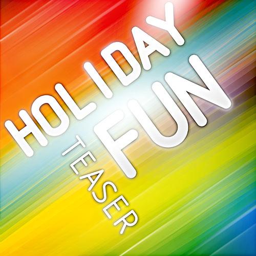Holiday Fun Teaser