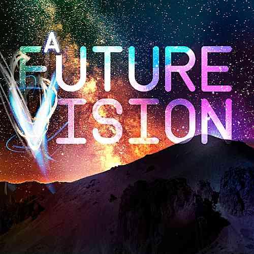A Future Vision